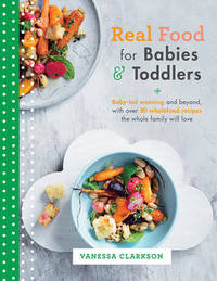 Real Food for Babies and Toddlers by Vanessa Clarkson image