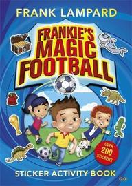 Frankie's Magic Football: Sticker Activity Book by Frank Lampard