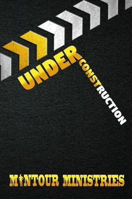 Under Construction by Mantour Ministries image