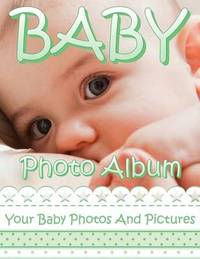 Baby Photo Album by Speedy Publishing LLC