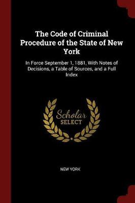 The Code of Criminal Procedure of the State of New York by New York