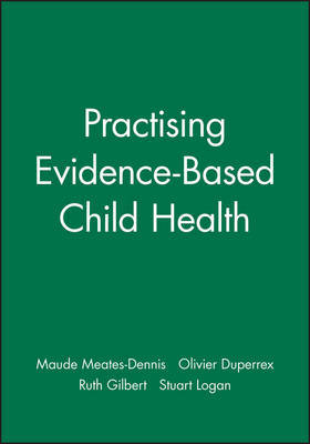 Practising Evidence-Based Child Health by Maude Meates