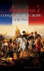 Napoleon's Conquest of Europe by Frederick C Schneid