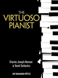 The Virtuoso Pianist w/ MP3s by Charles Hannon