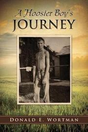 A Hoosier Boy's Journey by Donald E Wortman image