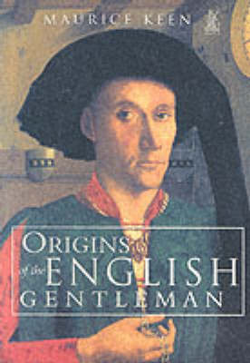 The Origins of the English Gentleman by Maurice Keen image