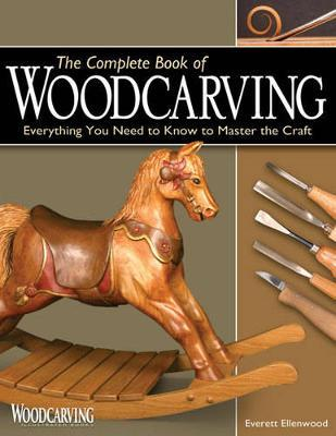 The Complete Book of Woodcarving by Everett Ellenwood