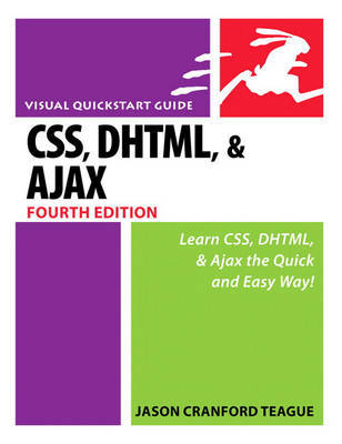 CSS, DHTML, and Ajax: Visual QuickStart Guide by Jason Teague image