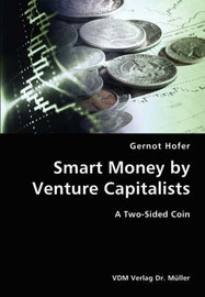 Smart Money by Venture Capitalists- A Two-Sided Coin by Gernot Hofer