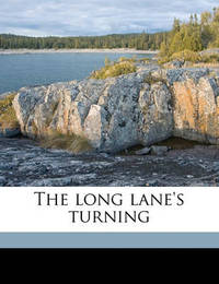 The Long Lane's Turning by Hallie Erminie Rives