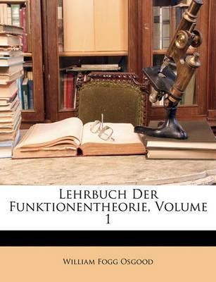 Lehrbuch Der Funktionentheorie, Volume 1 by William Fogg Osgood