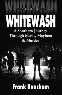 Whitewash: A Southern Journey Through Music, Mayhem and Murder by Frank Beacham image