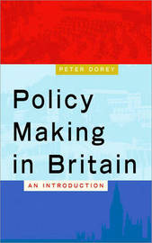 Policy Making in Britain by Peter Dorey image
