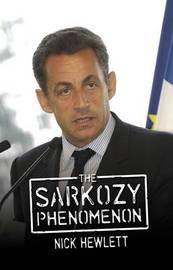 The Sarkozy Phenomenon by Nick Hewlett