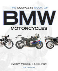 The Complete Book of BMW Motorcycles by Ian Falloon