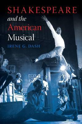 Shakespeare and the American Musical by Irene G. Dash image