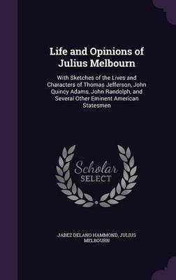 Life and Opinions of Julius Melbourn by Jabez Delano Hammond