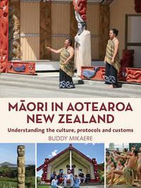 Maori in Aotearoa New Zealand by Buddy Mikaere