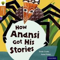 Oxford Reading Tree Traditional Tales: Level 8: How Anansi Got His Stories by Trish Cooke