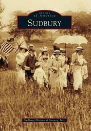 Sudbury by Sudbury Historical Society Inc
