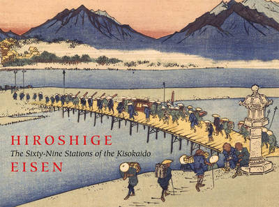 Hiroshige: Sixty-nine Stations of the Kisokaido by Sebastian Izzard