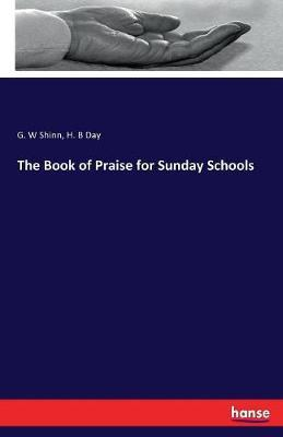 The Book of Praise for Sunday Schools by G W Shinn image