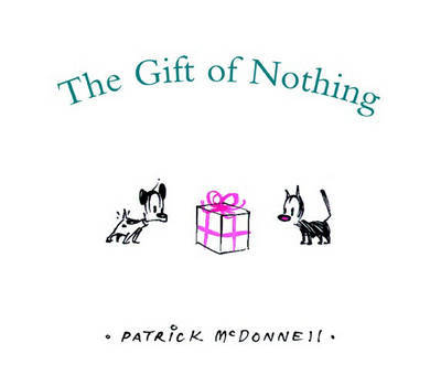 Gift of Nothing by Patrick McDonnell