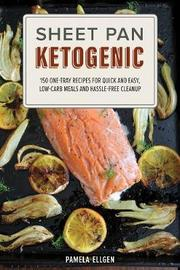 Sheet Pan Ketogenic by Pamela Ellgen