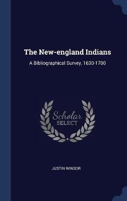 The New-England Indians by Justin Winsor image