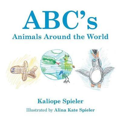 Abc's Animals Around the World by Kaliope Spieler image