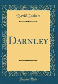 Darnley (Classic Reprint) by David Graham image