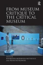 From Museum Critique to the Critical Museum by Katarzyna Murawska-Muthesius image