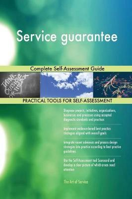 Service Guarantee Complete Self-Assessment Guide by Gerardus Blokdyk image
