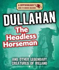 Dullahan the Headless Horseman and Other Legendary Creatures of Ireland by Craig Boutland image