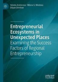 Entrepreneurial Ecosystems in Unexpected Places by Veneta Andonova