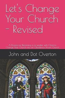 Let's Change Your Church - Revised by John and Dot Overton