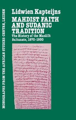 Mahdish Faith & Sudanic Traditio by Kapteijns