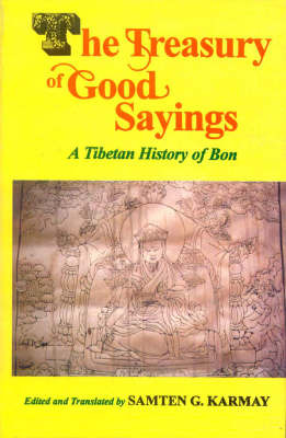 The Treasury of Good Sayings: A Tibetan History of Bon by Samten Gyaltsen Karmay image