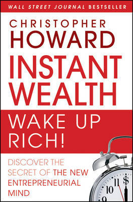 Instant Wealth Wake Up Rich! by Christopher Howard image