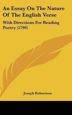 An Essay On The Nature Of The English Verse: With Directions For Reading Poetry (1799) by Joseph Robertson