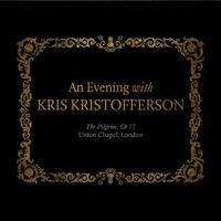 An Evening with Kris Kristofferson: The Pilgrim by Kris Kristofferson