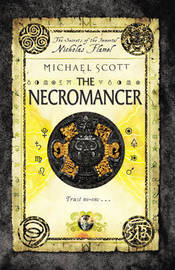 The Necromancer (Nicholas Flamel #4) (UK Ed.) by Michael Scott