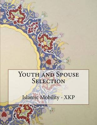 Youth and Spouse Selection by Islamic Mobility Xkp