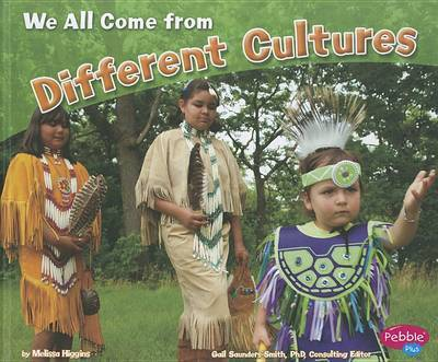 We All Come from Different Cultures (Celebrating Differences) by Melissa Higgins