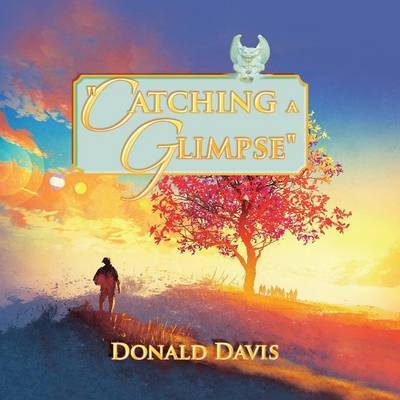 Catching a Glimpse by Donald Davis