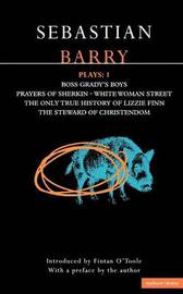 Barry Plays: v.1 by Sebastian Barry