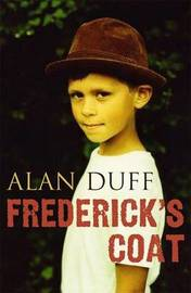 Frederick's Coat by Alan Duff