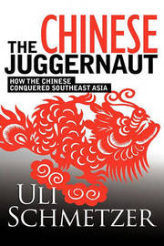 The Chinese Juggernaut by Uli Schmetzer