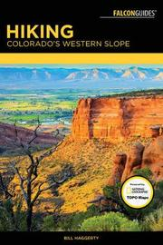 Hiking Colorado's Western Slope by Bill Haggerty
