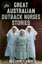 Great Australian Outback Nurses Stories by Bill Marsh image